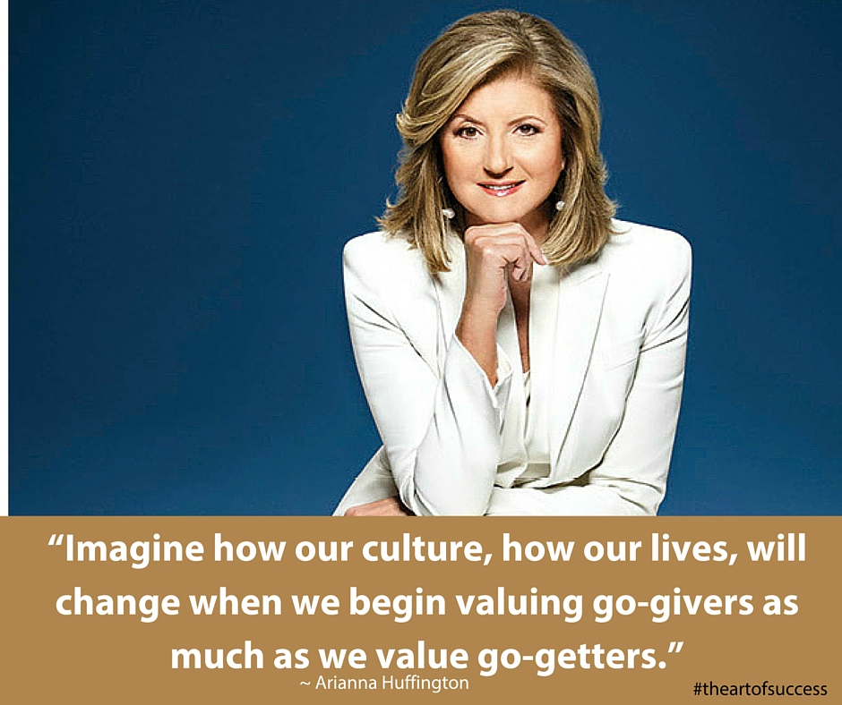 """Imagine how our culture, how our lives, will change when we begin valuing go-givers as much as we value go-getters."" (1)"