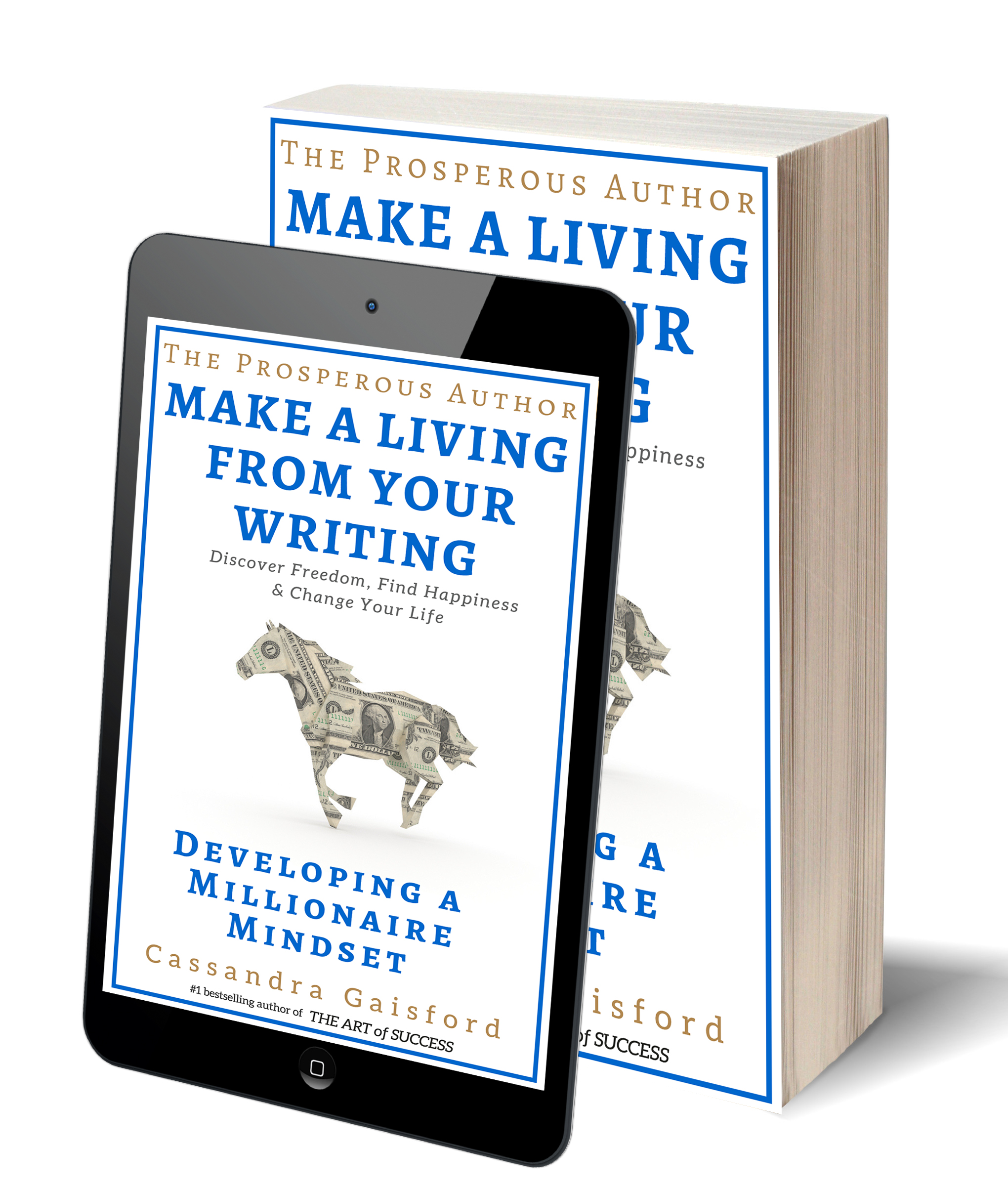 The art of success cassandra gaisford the prosperous author how to make a living with your writing book one developing a millionaire mindset by cassandra gaisford order the ebook today fandeluxe Gallery