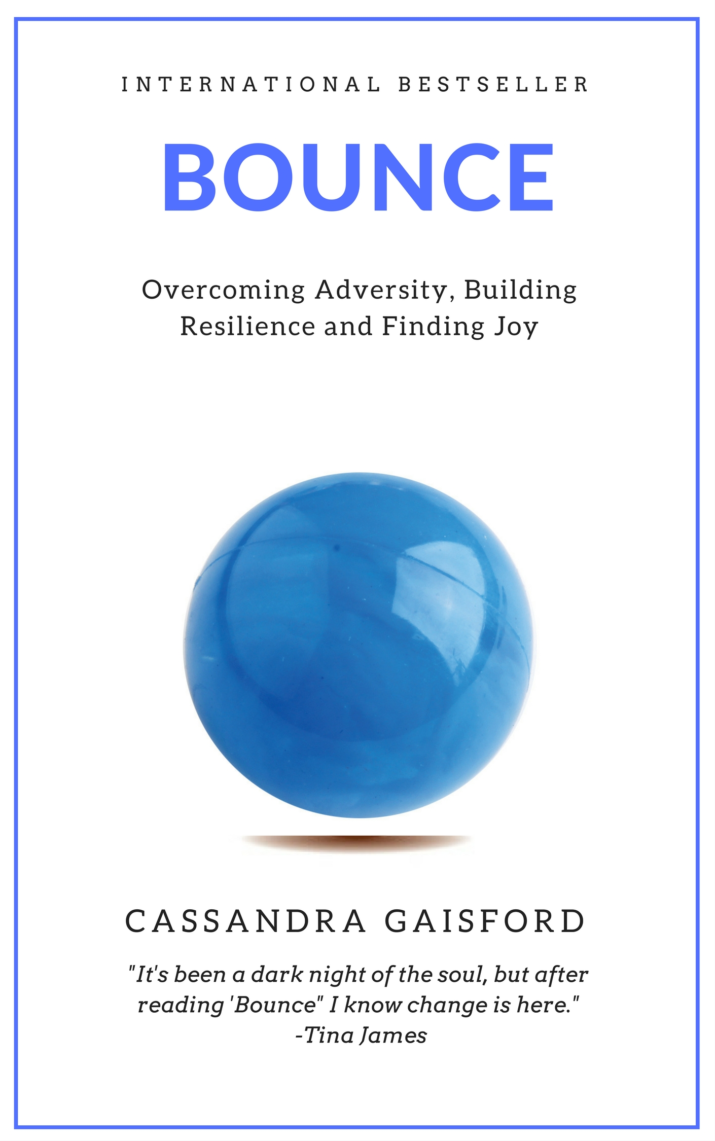 This is an edited extract from Bounce: Overcoming Adversity, Building  Resilience, and Finding Joy by Cassandra Gaisford. Coming soon.